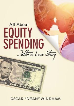ALL ABOUT EQUITY SPENDING... WITH A LOVE STORY