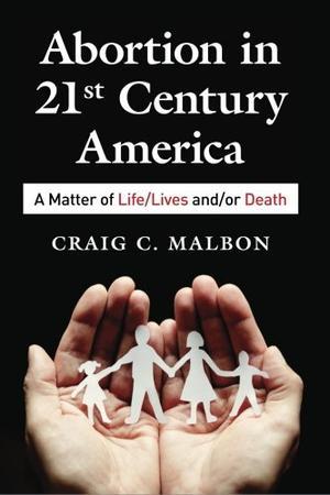 ABORTION IN 21ST CENTURY AMERICA