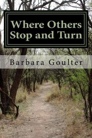 Where Others Stop and Turn