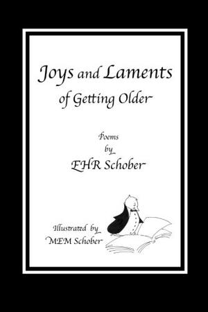JOYS AND LAMENTS OF GETTING OLDER