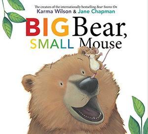 BIG BEAR, SMALL MOUSE