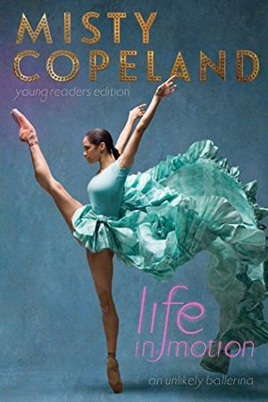 Life In Motion By Misty Copeland Brandy Colbert Kirkus Reviews