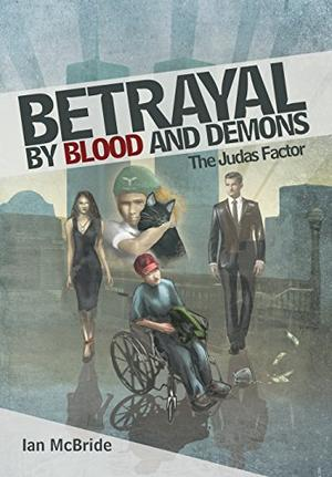 Betrayal by Blood and Demons