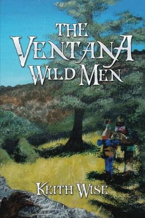 THE VENTANA WILD MEN
