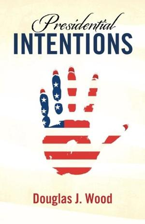 PRESIDENTIAL INTENTIONS