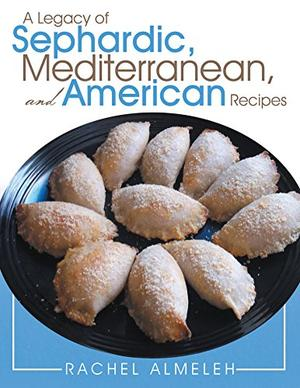 A Legacy of Sephardic, Mediterranean and American Recipes