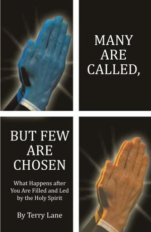 MANY ARE CALLED, BUT FEW ARE CHOSEN