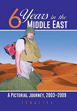 SIX YEARS IN THE MIDDLE EAST