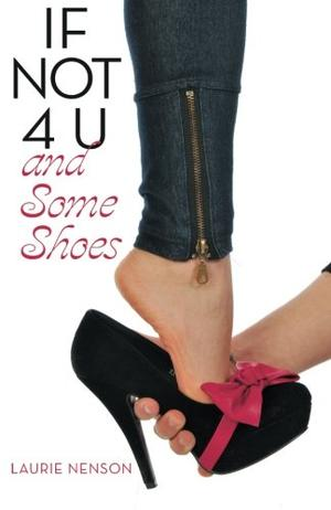 If Not 4 U and Some Shoes