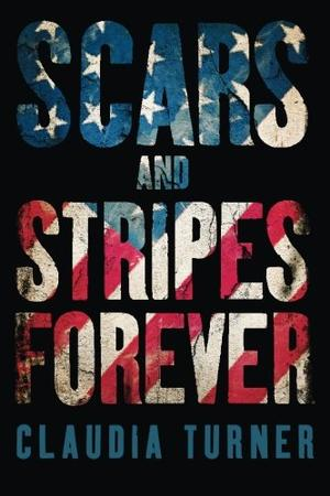 SCARS AND STRIPES FOREVER