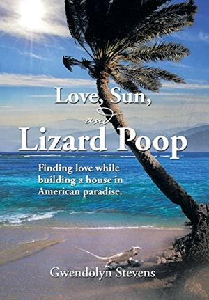 LOVE, SUN, AND LIZARD POOP