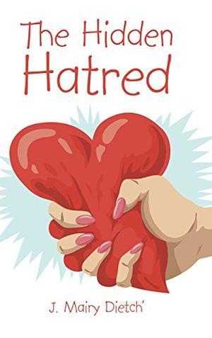 THE HIDDEN HATRED