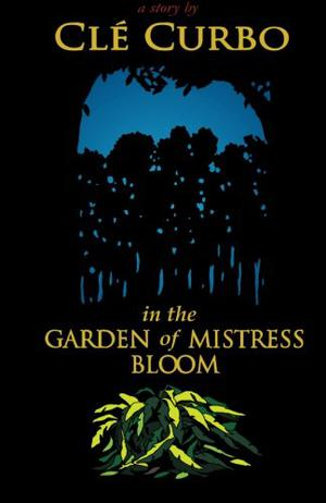 IN THE GARDEN OF MISTRESS BLOOM