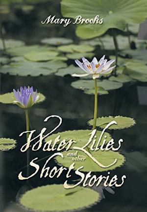 WATER LILIES AND OTHER SHORT STORIES