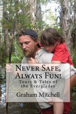 Never Safe, Always Fun!