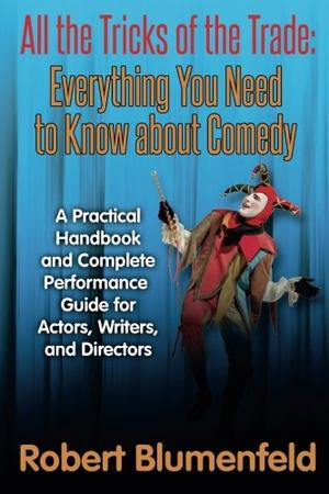 All the Tricks of the Trade: Everything You Need to Know about Comedy