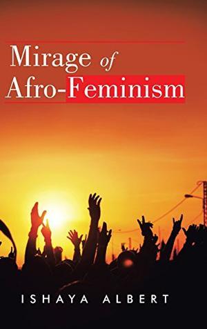 Mirage of Afro-Feminism