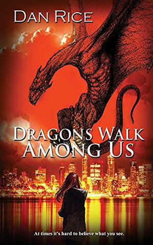 DRAGONS WALK AMONG US