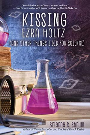 KISSING EZRA HOLTZ (AND OTHER THINGS I DID FOR SCIENCE)