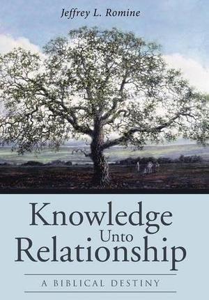 KNOWLEDGE UNTO RELATIONSHIP