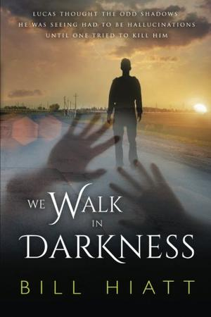 We Walk in Darkness