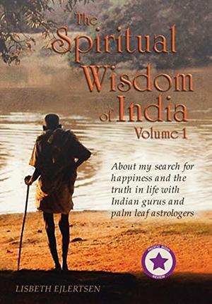 THE SPIRITUAL WISDOM OF INDIA VOLUME I