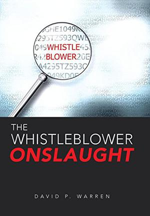 THE WHISTLE-BLOWER ONSLAUGHT