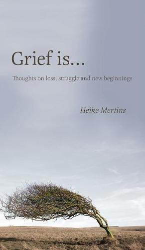 GRIEF IS...