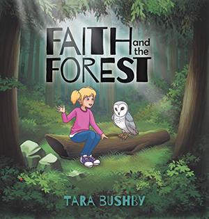 FAITH AND THE FOREST