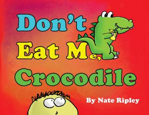 DON'T EAT ME, CROCODILE