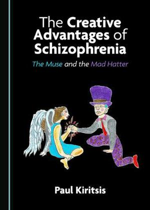 THE CREATIVE ADVANTAGES OF SCHIZOPHRENIA
