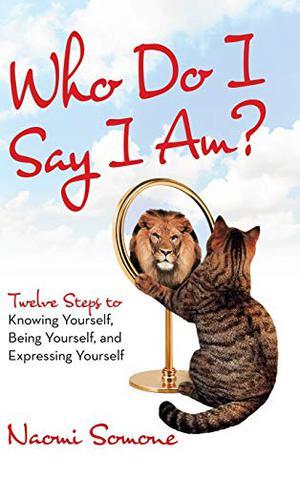 WHO DO I SAY I AM?