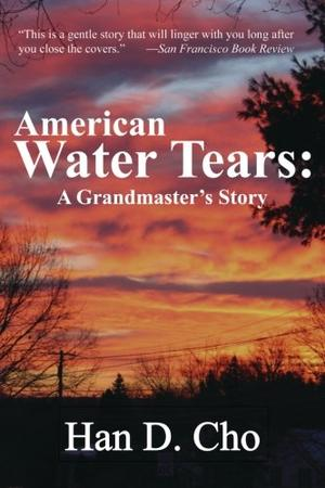 American Water Tears: A Grandmaster's Story