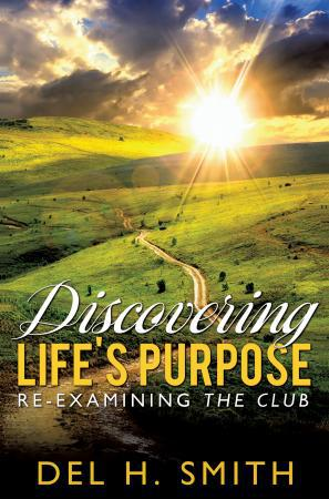 DISCOVERING LIFE'S PURPOSE
