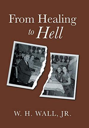 FROM HEALING TO HELL