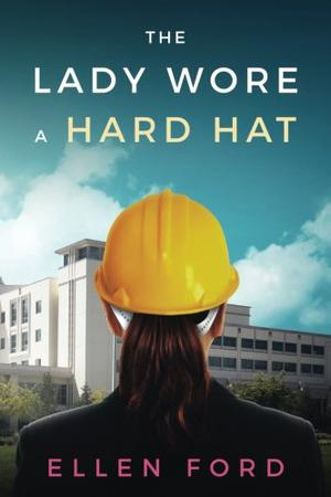 THE LADY WORE A HARD HAT