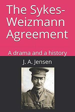 THE SYKES-WEIZMANN AGREEMENT