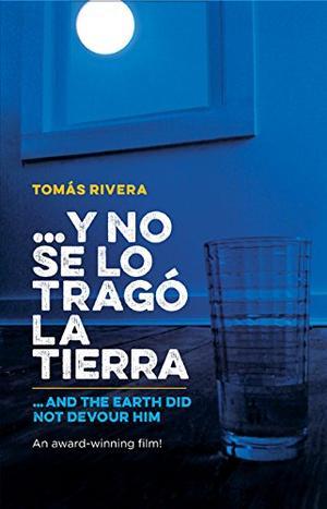 Y NO SE LO TRAGO LA TIERRA / AND THE EARTH DID NOT DEVOUR HIM