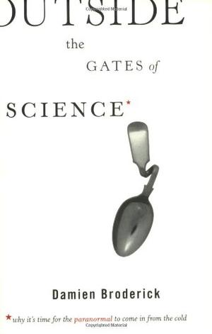 OUTSIDE THE GATES OF SCIENCE