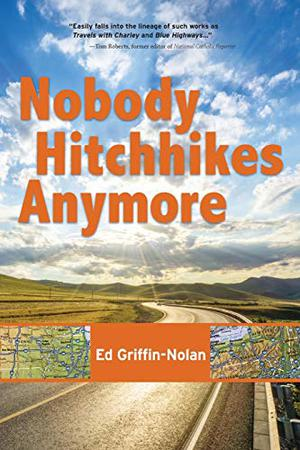 NOBODY HITCHHIKES ANYMORE