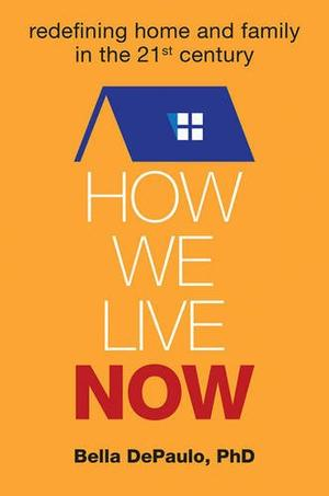 HOW WE LIVE NOW