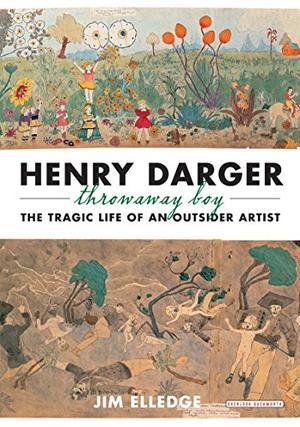 HENRY DARGER, THROW-AWAY BOY