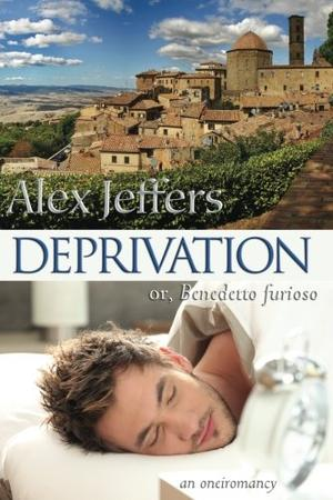 DEPRIVATION; OR BENEDETTO FURIOSO
