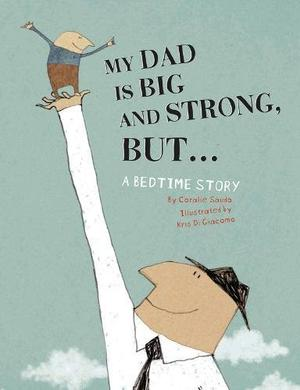 MY DAD IS BIG AND STRONG, BUT...