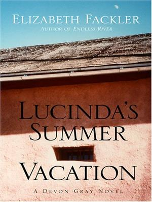 LUCINDA'S SUMMER VACATION