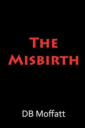 THE MISBIRTH