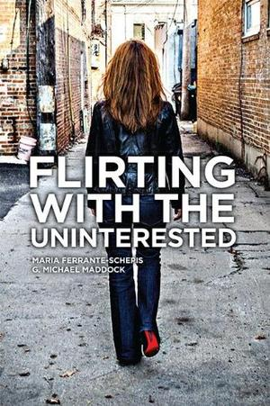 FLIRTING WITH THE UNINTERESTED