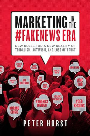 MARKETING IN THE #FAKENEWS ERA