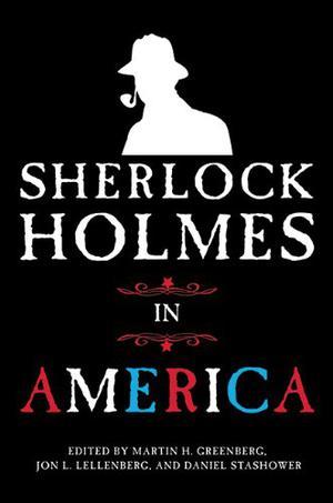 SHERLOCK HOLMES IN AMERICA