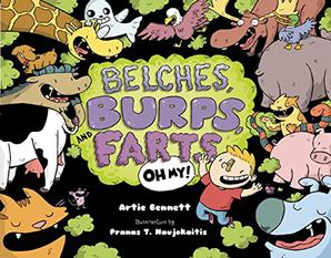 BELCHES, BURPS, AND FARTS—OH MY!